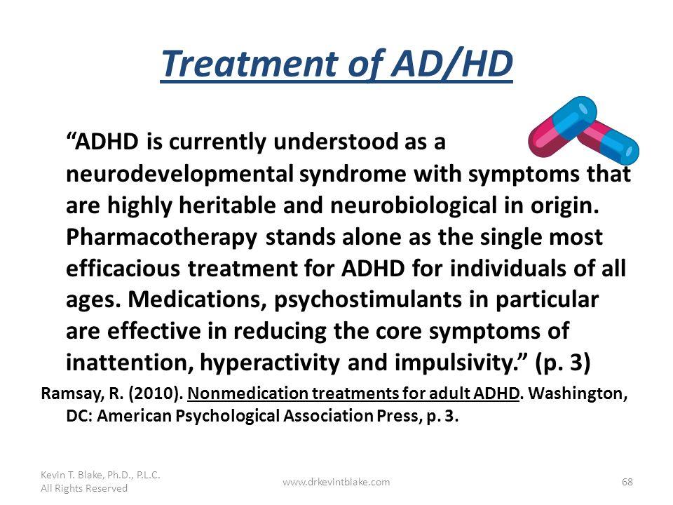 Kevin T. Blake, Ph.D., P.L.C. 3/25/2017. Treatment of AD/HD.