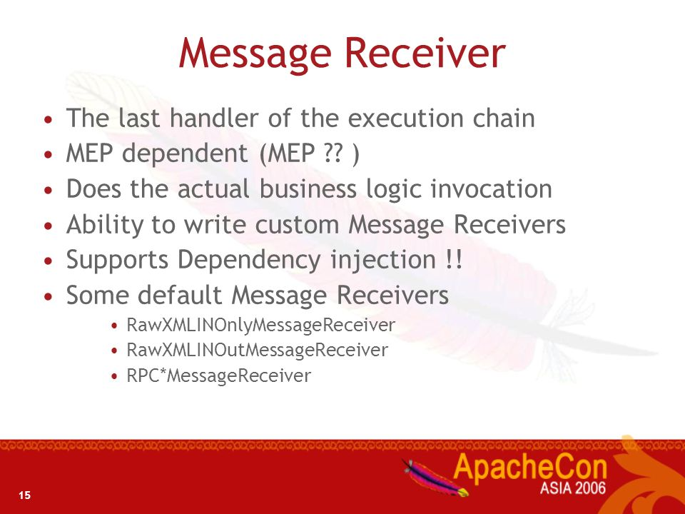 Message Receiver The last handler of the execution chain