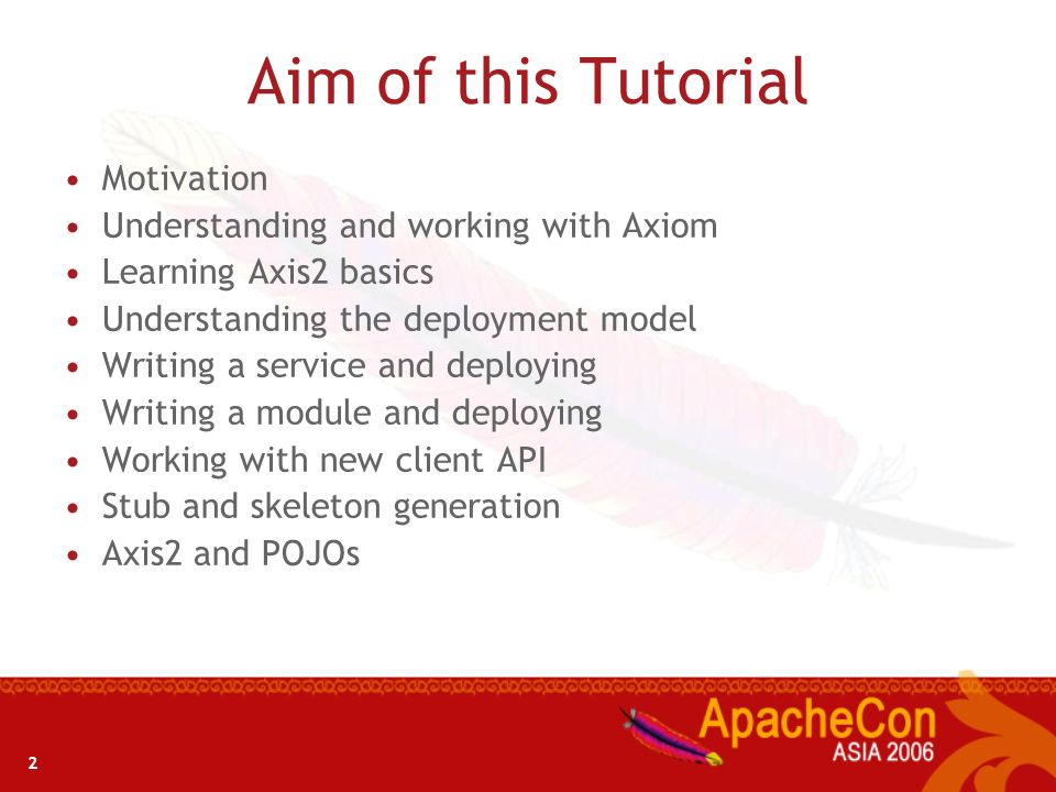 Aim of this Tutorial Motivation Understanding and working with Axiom