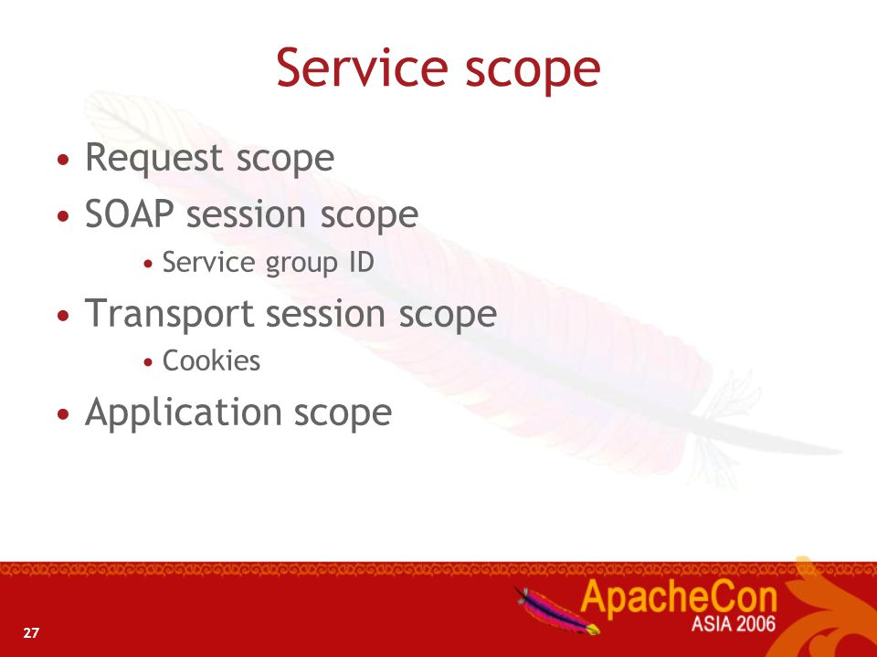 Service scope Request scope SOAP session scope Transport session scope