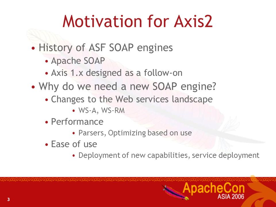 Motivation for Axis2 History of ASF SOAP engines