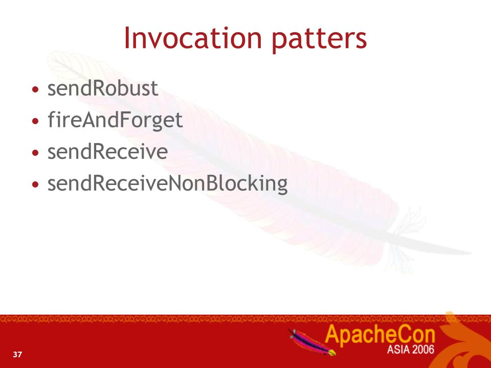 Invocation patters sendRobust fireAndForget sendReceive