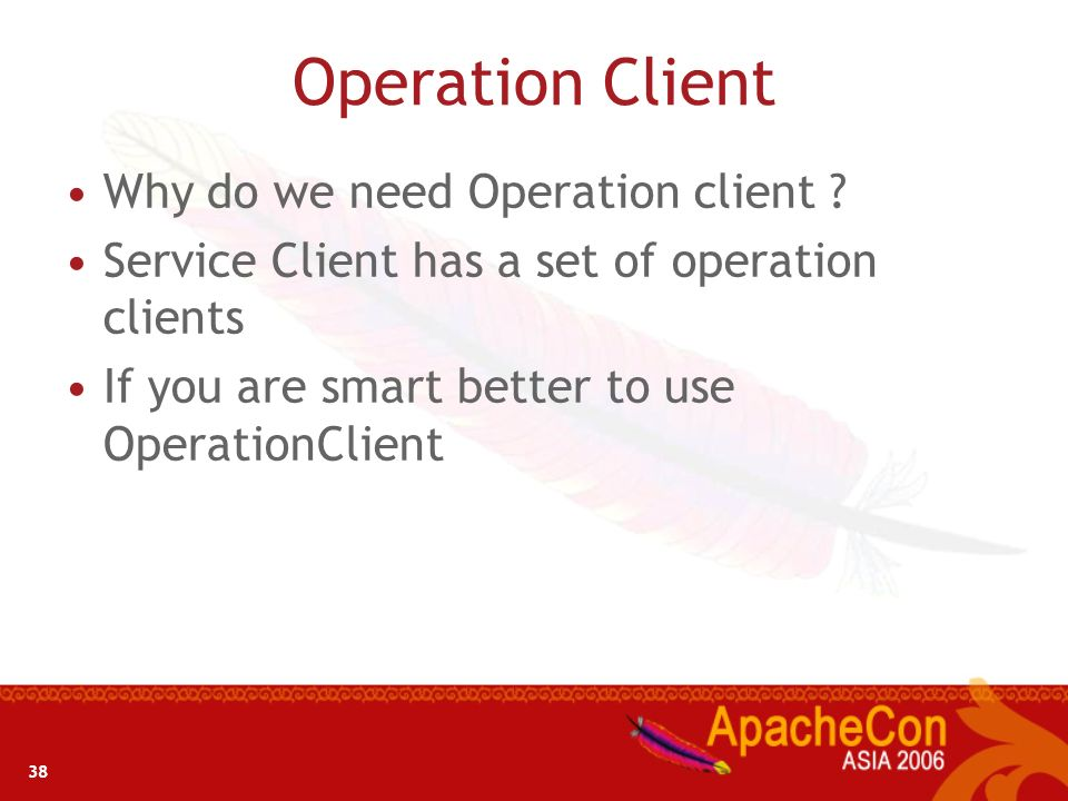 Operation Client Why do we need Operation client