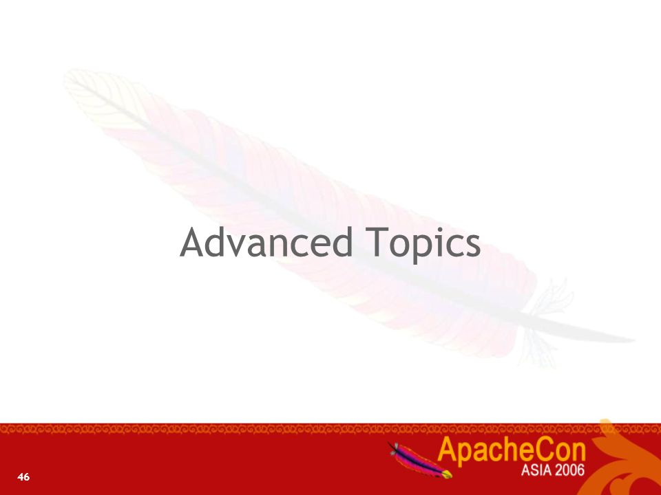 Advanced Topics 46