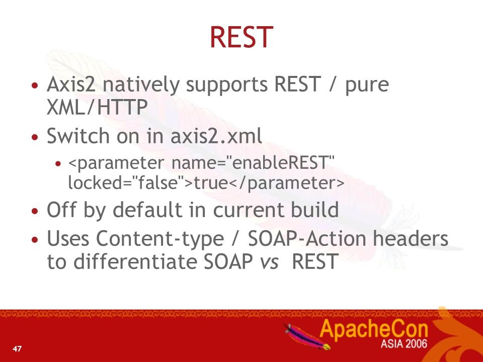 REST Axis2 natively supports REST / pure XML/HTTP