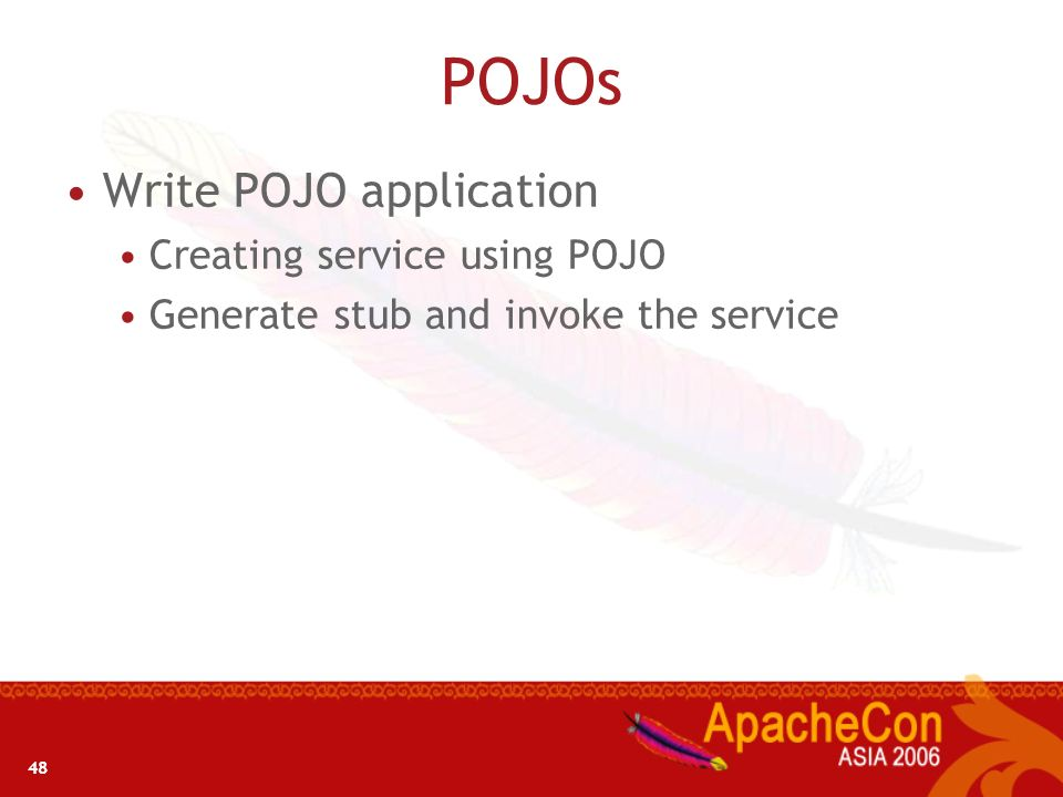 POJOs Write POJO application Creating service using POJO