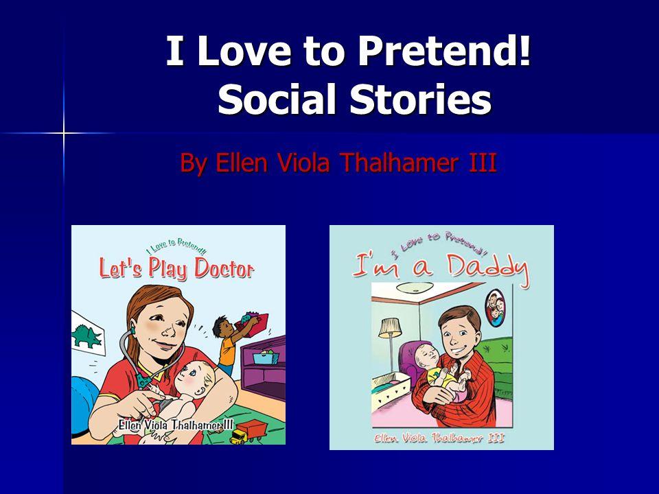 I Love to Pretend! Social Stories