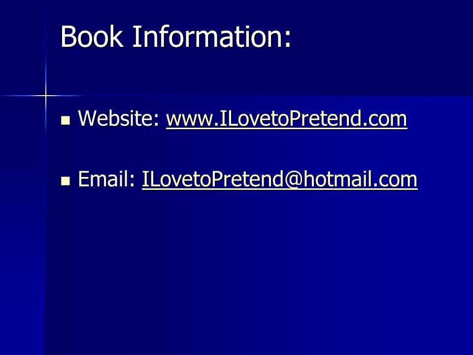 Book Information: Website: www.ILovetoPretend.com