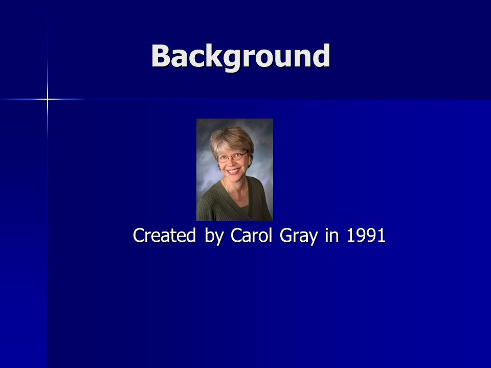 Created by Carol Gray in 1991