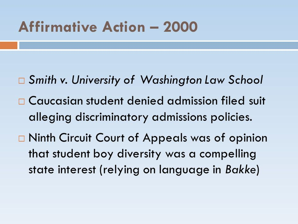 Affirmative Action – 2000 Smith v. University of Washington Law School