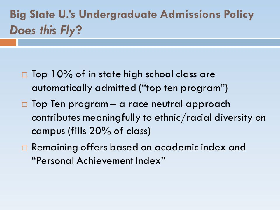 Big State U.'s Undergraduate Admissions Policy Does this Fly