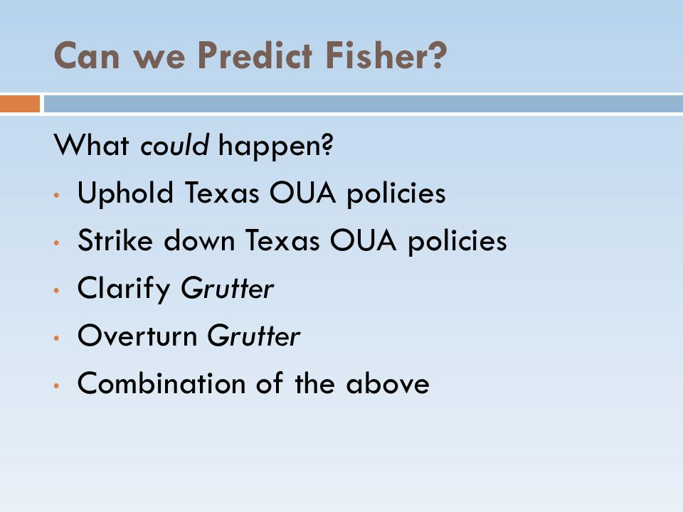 Can we Predict Fisher What could happen Uphold Texas OUA policies