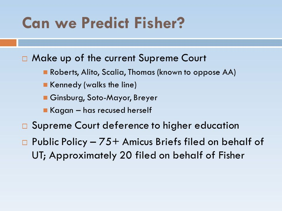 Can we Predict Fisher Make up of the current Supreme Court