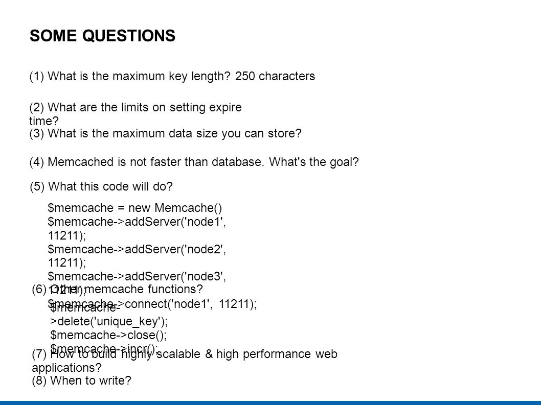 SOME QUESTIONS (1) What is the maximum key length 250 characters