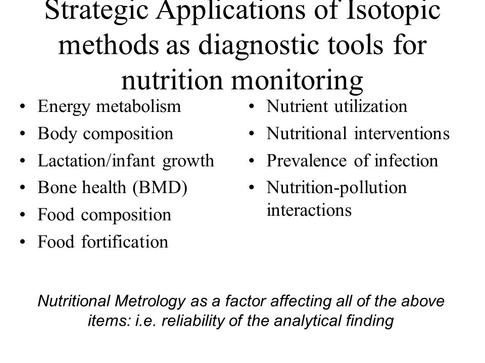 Strategic Applications of Isotopic methods as diagnostic tools for nutrition monitoring