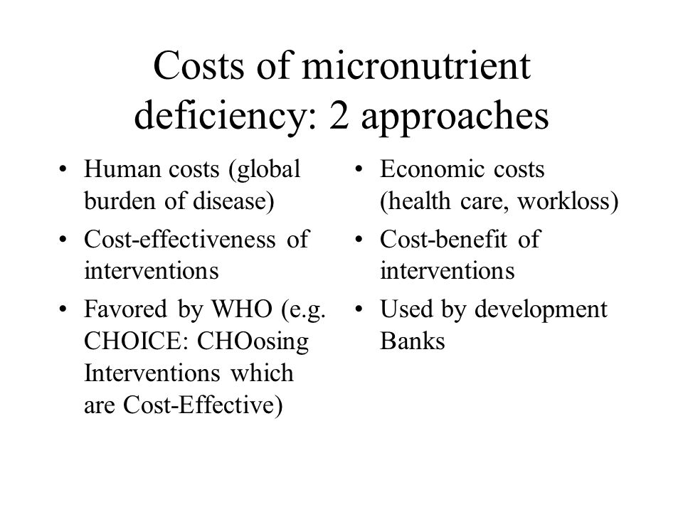Costs of micronutrient deficiency: 2 approaches