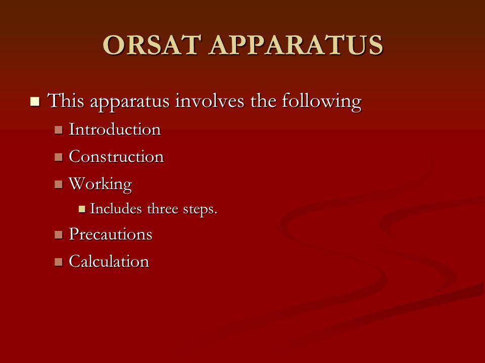 ORSAT APPARATUS This apparatus involves the following Introduction