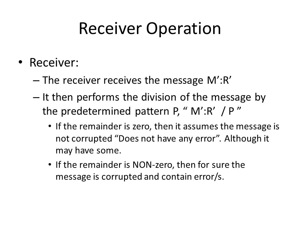 Receiver Operation Receiver: The receiver receives the message M':R'