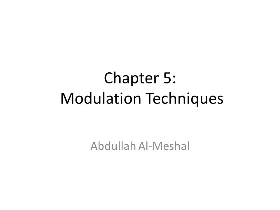 Chapter 5: Modulation Techniques