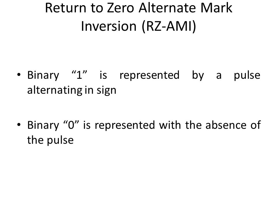 Return to Zero Alternate Mark Inversion (RZ-AMI)