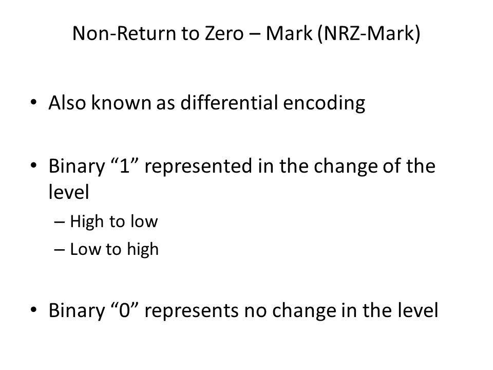 Non-Return to Zero – Mark (NRZ-Mark)