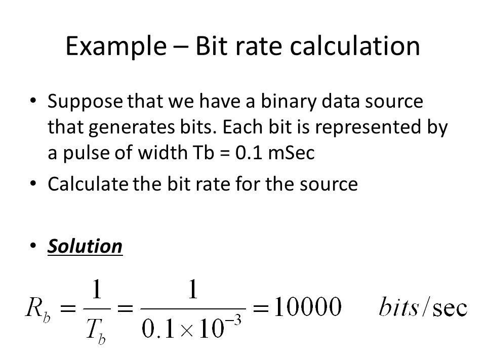 Example – Bit rate calculation