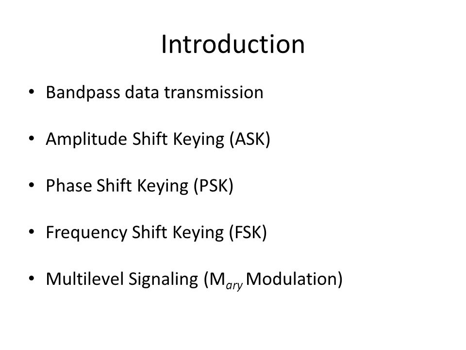 Introduction Bandpass data transmission Amplitude Shift Keying (ASK)