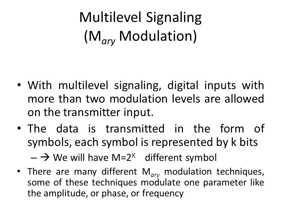 Multilevel Signaling (Mary Modulation)