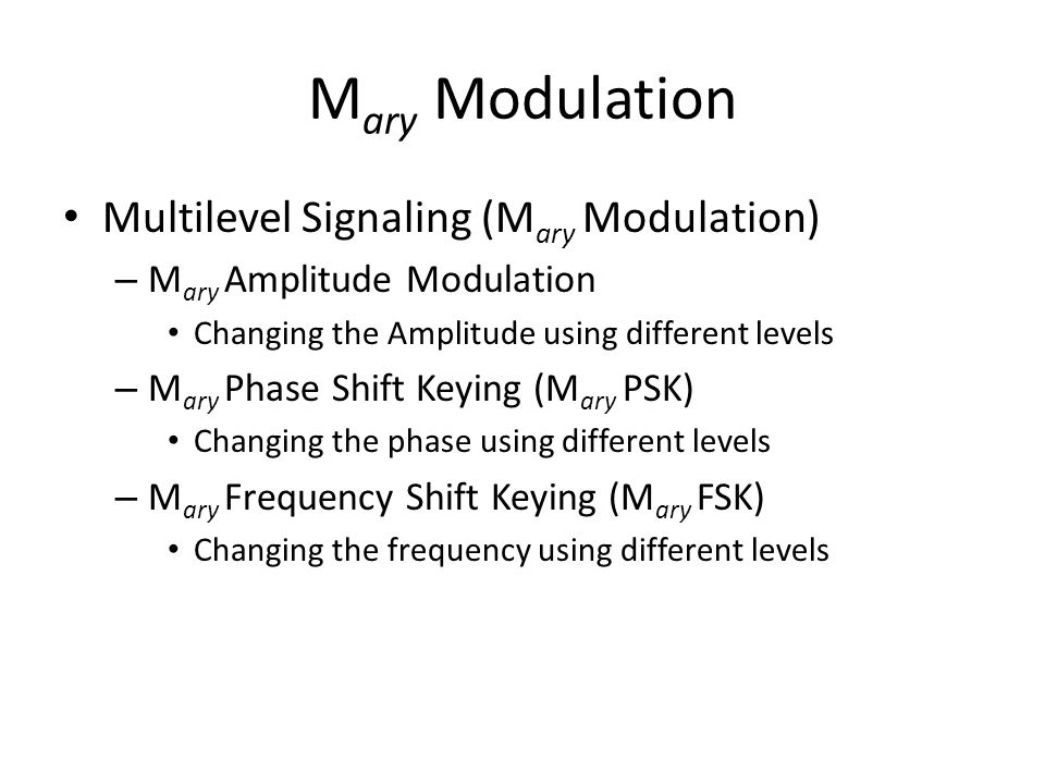 Mary Modulation Multilevel Signaling (Mary Modulation)