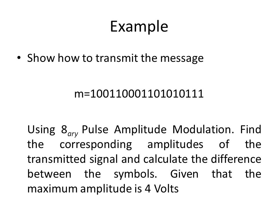 Example Show how to transmit the message m=100110001101010111