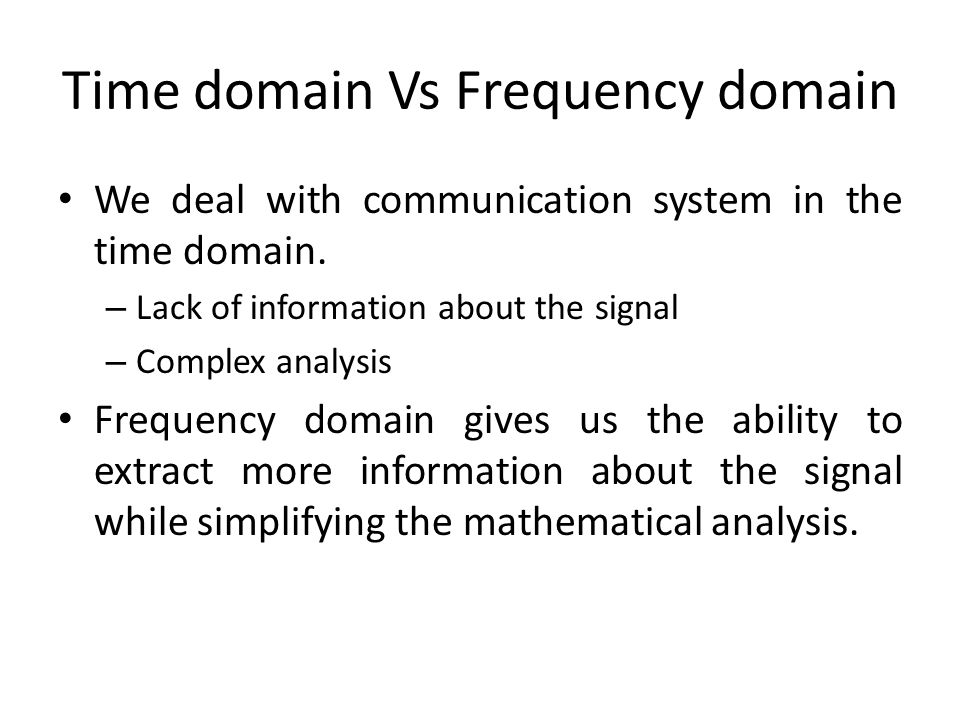 Time domain Vs Frequency domain