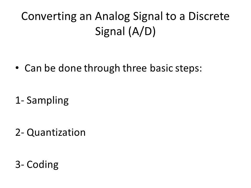 Converting an Analog Signal to a Discrete Signal (A/D)
