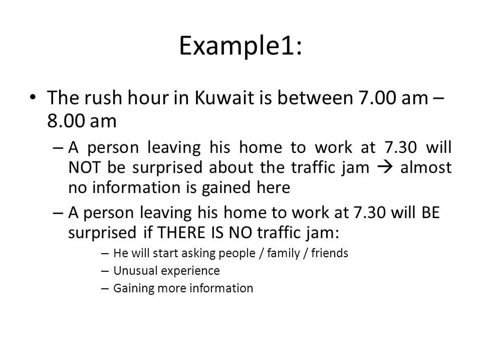 Example1: The rush hour in Kuwait is between 7.00 am – 8.00 am