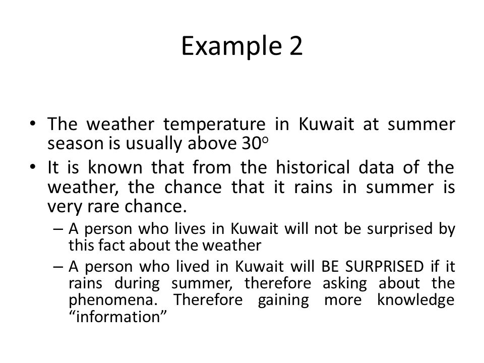 Example 2 The weather temperature in Kuwait at summer season is usually above 30o.