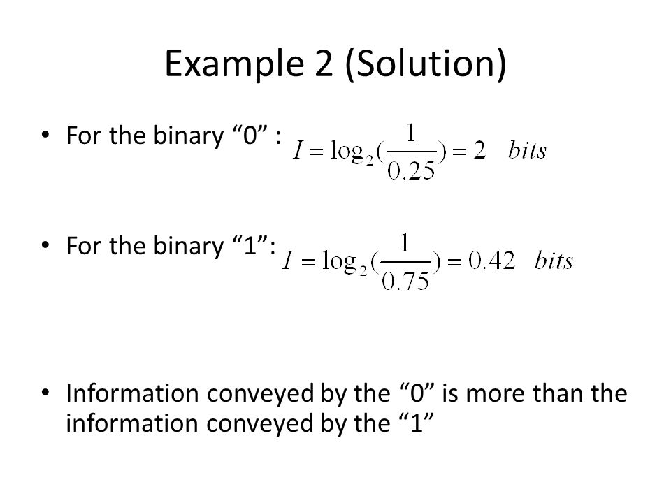 Example 2 (Solution) For the binary 0 : For the binary 1 :