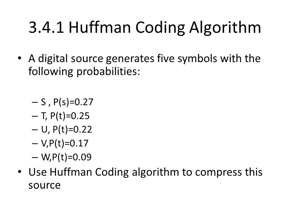 3.4.1 Huffman Coding Algorithm