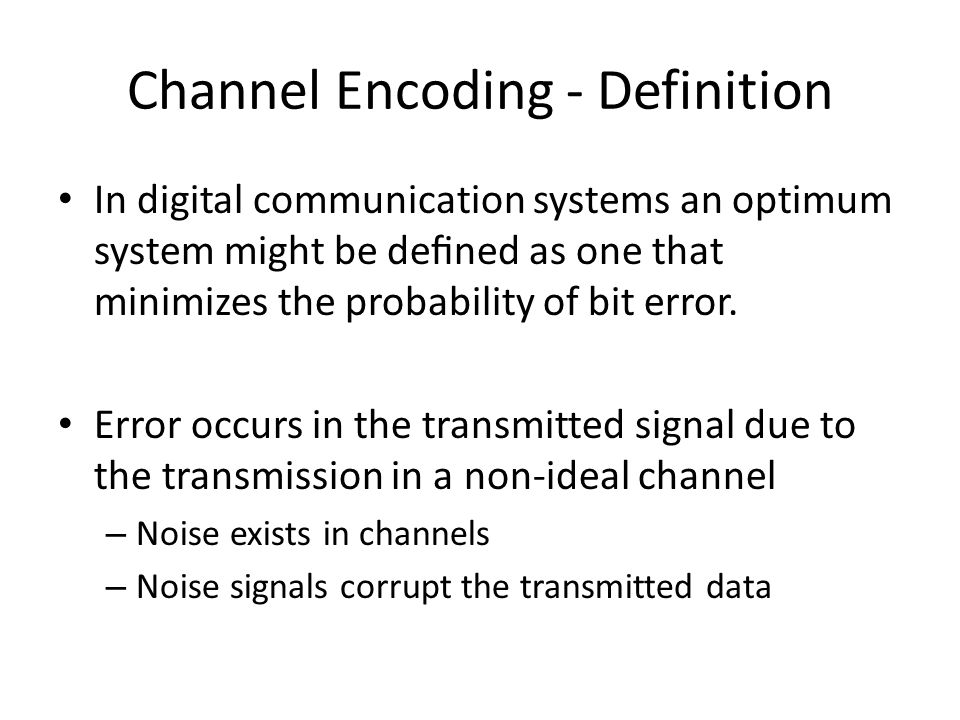 Channel Encoding - Definition