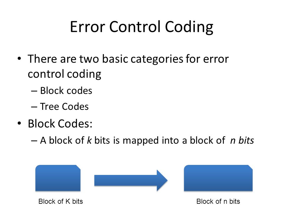 Error Control Coding There are two basic categories for error control coding. Block codes. Tree Codes.