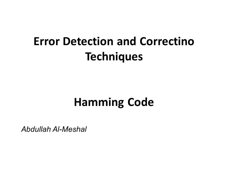 Error Detection and Correctino Techniques Hamming Code