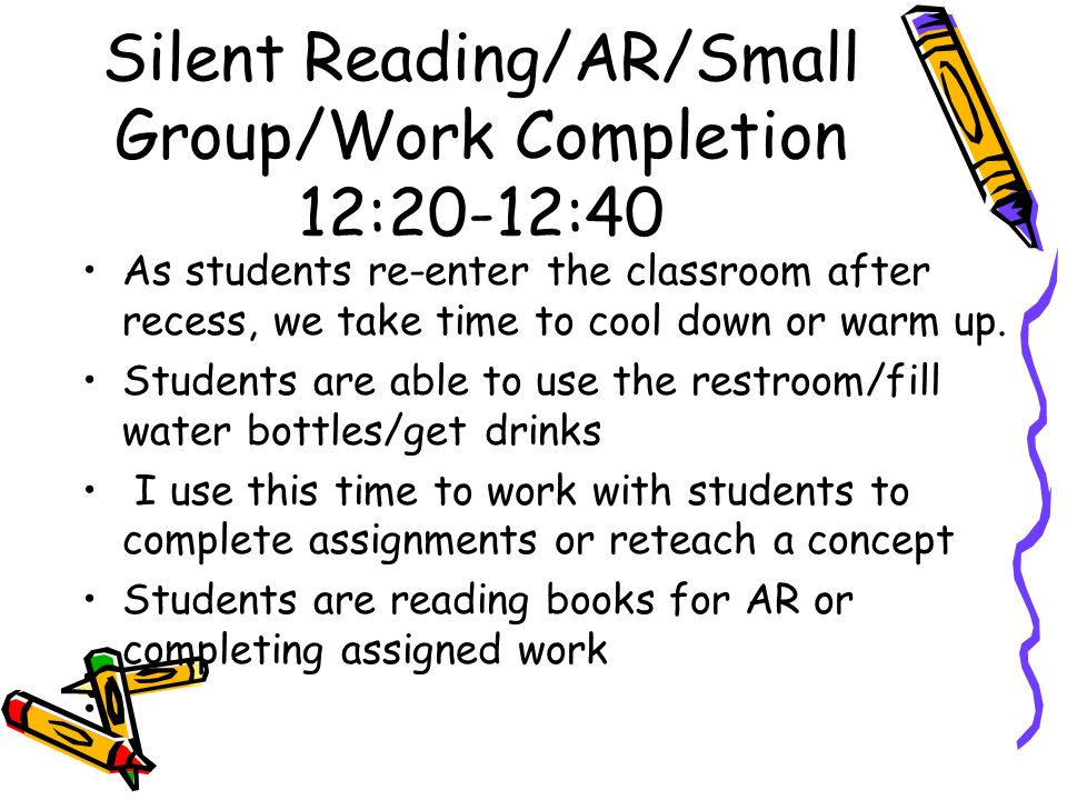 Silent Reading/AR/Small Group/Work Completion 12:20-12:40