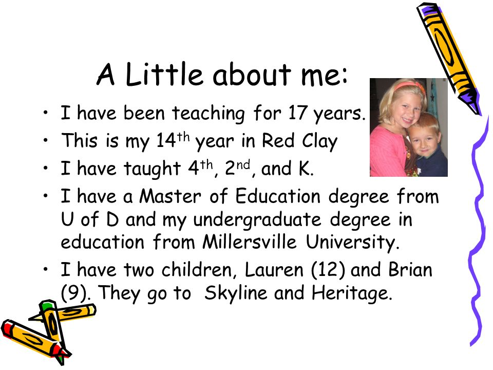 A Little about me: I have been teaching for 17 years.