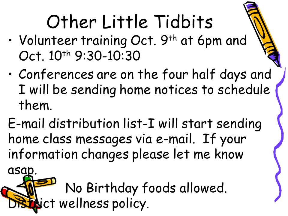 Other Little Tidbits Volunteer training Oct. 9th at 6pm and Oct. 10th 9:30-10:30.