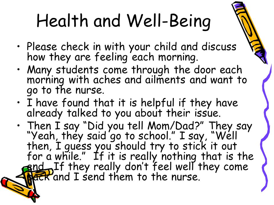 Health and Well-Being Please check in with your child and discuss how they are feeling each morning.