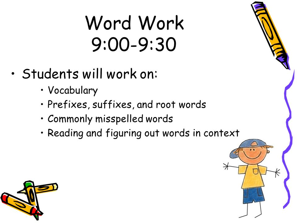 Word Work 9:00-9:30 Students will work on: Vocabulary
