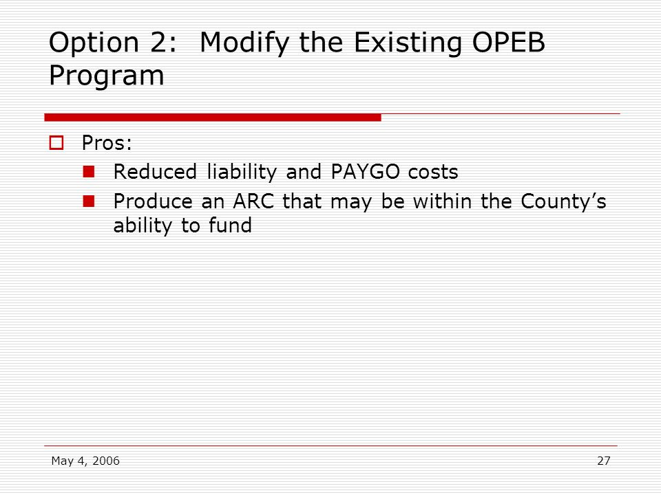 Option 2: Modify the Existing OPEB Program