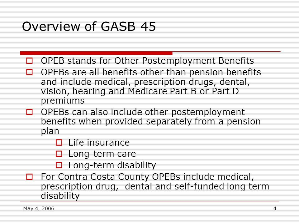 Overview of GASB 45 OPEB stands for Other Postemployment Benefits