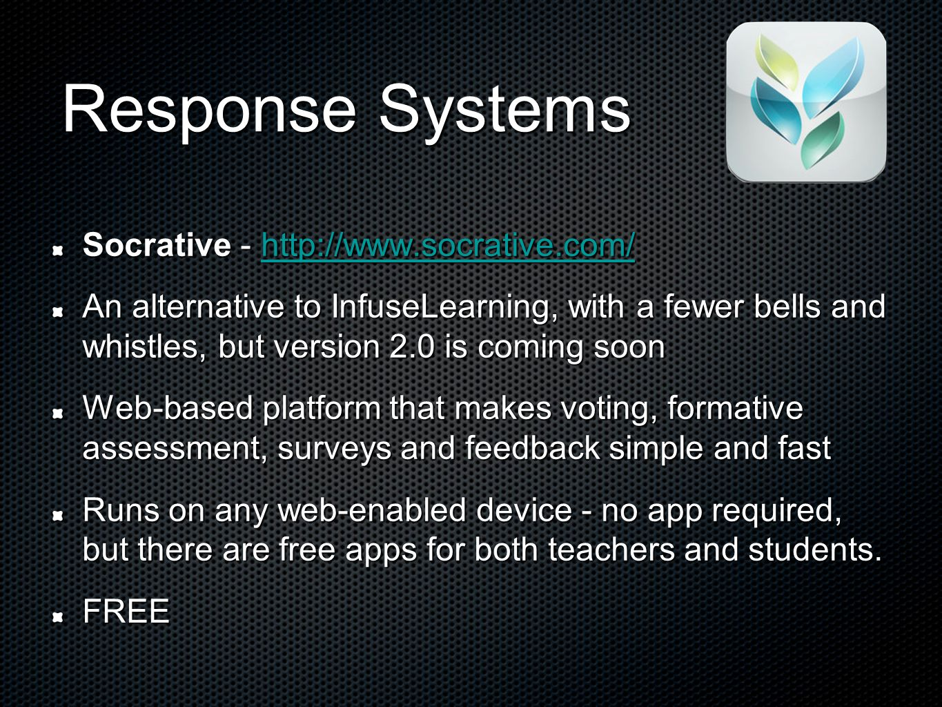 Response Systems Socrative - http://www.socrative.com/
