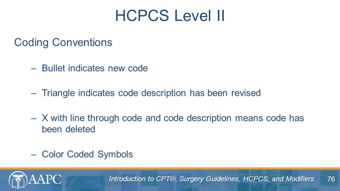 HCPCS Level II Coding Conventions Bullet indicates new code