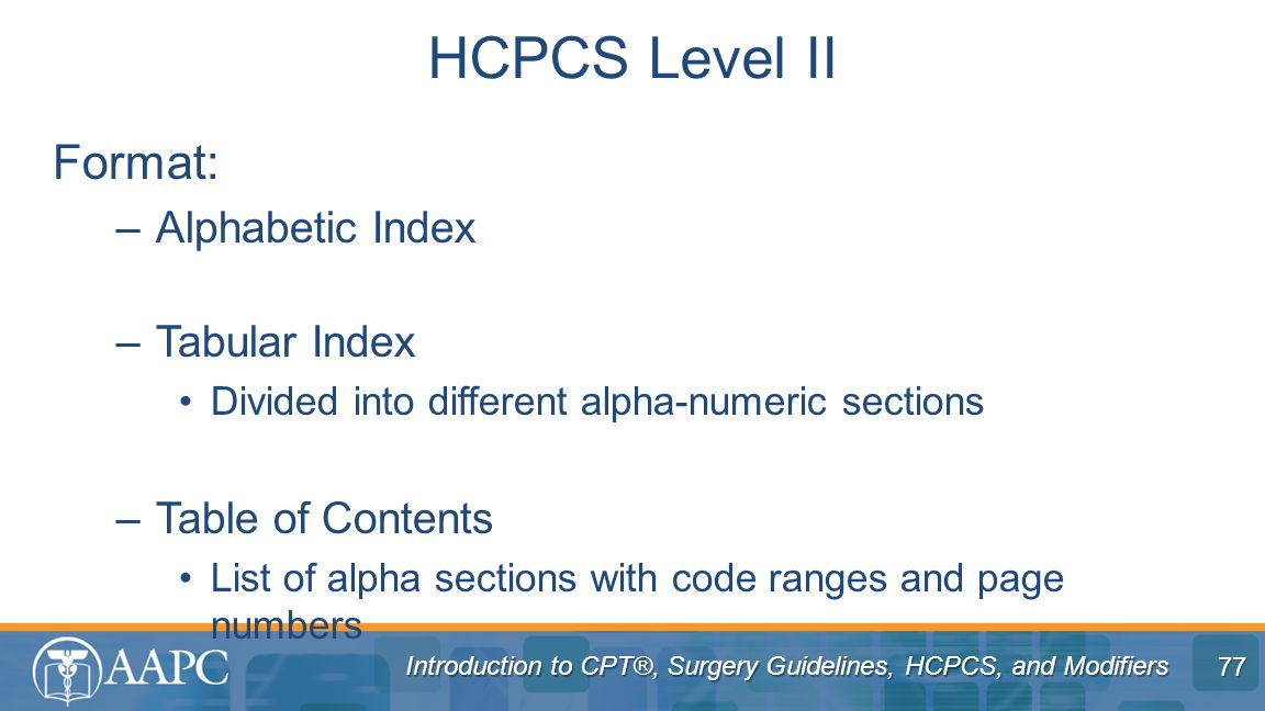 HCPCS Level II Format: Alphabetic Index Tabular Index
