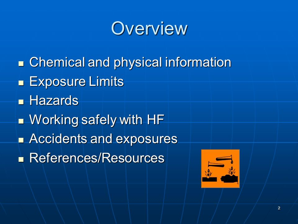Overview Chemical and physical information Exposure Limits Hazards